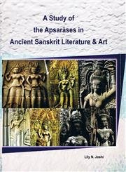 A Study of the Apsarases in Ancient: Lily N. Joshi