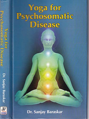 Yoga for Psychosomatic Diseases: Sanjay Bhaskar