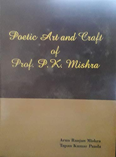Poetic Art and Craft of Prof P: Mishra A R