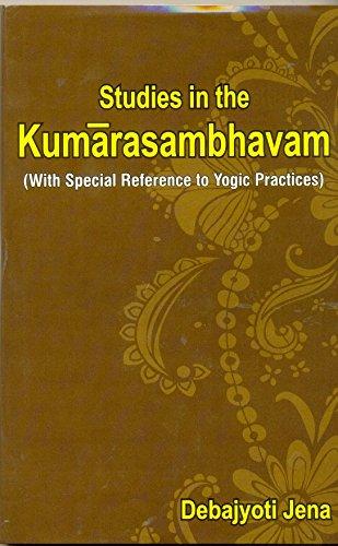 Studies in the Kumarasambhavam (with Special Reference: Debajyoti Jena