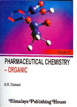 Pharmaceutical Chemistry-II (Organic): Chatwal, G R
