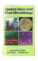 Applied Dairy and Food Microbiology : Contemporary: Rameshwar Singh; S