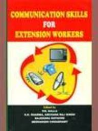 Communication Skills for Extension Workers: P N Kalla;