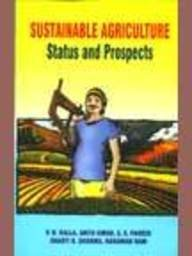 Sustainable Agriculture : Status and Prospects: P N Kalla;
