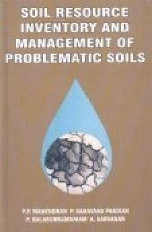 Soil Resource Inventory and Management of Problematic Soils: P P Mahendran; P Saravana Pandian; P ...