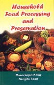 Household Food Processing and Preservation: Manoranjan Kalia and