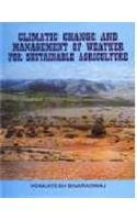 Climatic Change and Management of Weather for: Venkatesh Bharadwaj