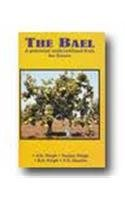 The Bael : A Potential Underutilized Fruit: A.K. Singh, Sanjay