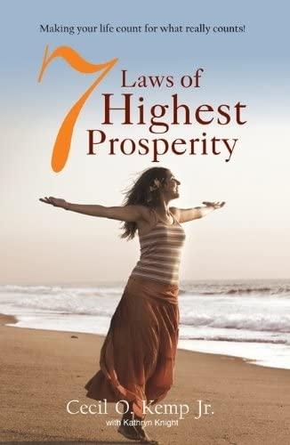 7 Laws of Highest Prosperity: Cecil O. Kemp, Kathryn Knight