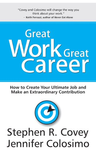9788183223201: Great Work Great Career: How to Create Your Ultimate Job and Make an Extraordinary Contribution
