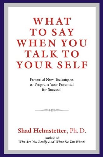 9788183223225: What to Say When You Talk to Your Self: Powerful New Techniques to Program Your Potential for Success!