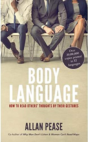 Body Language: How to Read Others` Thoughts By Their Gestures: Allan Pease