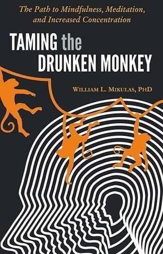 9788183225045: TAMING THE DRUNKEN MONKEY