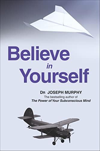 9788183225090: Believe In Yourself: A True Story