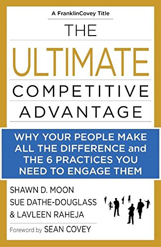 9788183226936: The Ultimate Competitive Advantage : Why Your People Make All the Diff. And 6 Practices you need to