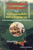 Watershed Management for Sustainable Development : With Reference to Drought Prone Area: A Ranga ...