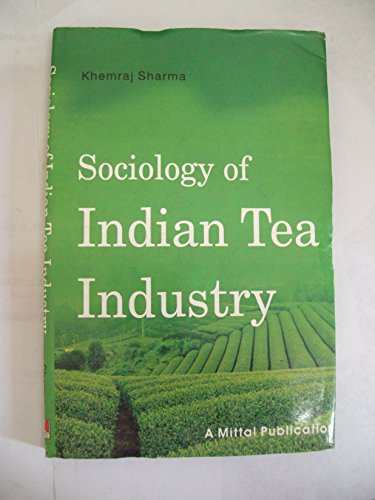 Sociology of Indian Tea Industry: Sharma Khemraj