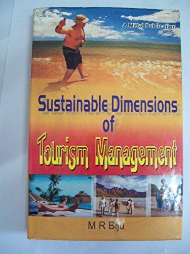 Sustainable Dimensions of Tourism Management: M R Biju