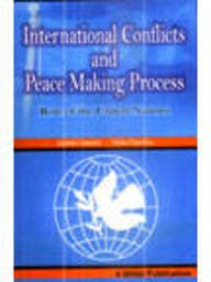 9788183241663: International Conflicts and Peace Making Process: Role of the United Nations