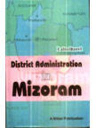 District Administration in Mizoram : A Study of the Aizawl District: Lalneihzovi