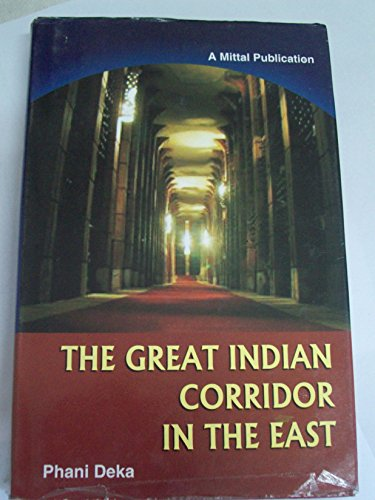 Great Indian Corridor in the East: Phani Deka