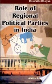 Role of Regional Political Parties in India: Dasarathi Bhuyan
