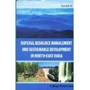 Natural Resource Management and Sustainable Development in NorthEast India: Nursadh Ali