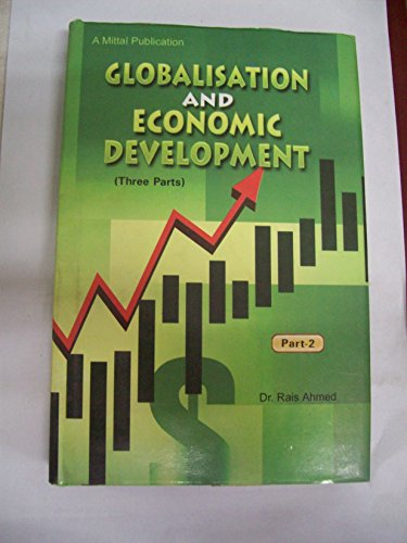 Globalisation and Economic Development (Three Parts): Rais Ahmed