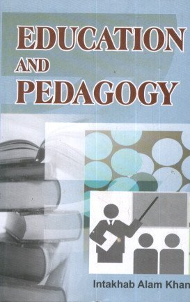 Education and Pedagogy: Intakhab Alam Khan