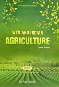WTO and Indian Agriculture : Opportunities Problems and Challenges (3 Parts-Set): Rais Ahmad