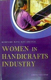 Women in Handicrafts industry: A Study of Sikkim: Mousume Bose Roy (Datta)
