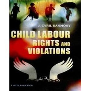 Child Labour Rights and Violations: J. Cyril Kanmony