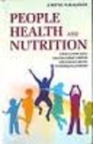 People Health and Nutrition: Dipak Kumar Adak,Rajesh Kumar Gautam,Jyotishikha Nanda,Premananda ...