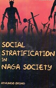 Social Stratification in Naga Society: A Study: Athungo Ovung