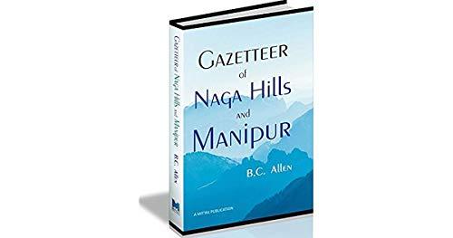 Gazetteer of Naga Hills and Manipur: Allen B.C.