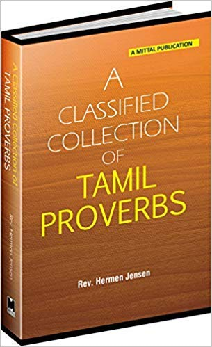 A Classified Collection of Tamil Proverbs: Rev. Hermen Jensen