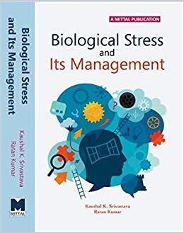 Biological Stress And Its Management: Kaushal K. Srivastava
