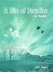 Bite of Paradise : A Novel: O P Arora
