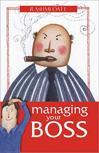 Managing Your Boss: Rashmi Datt