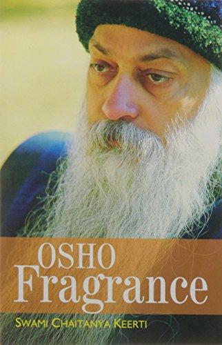 Osho Fragrance: Swami Chaitanya Keerti