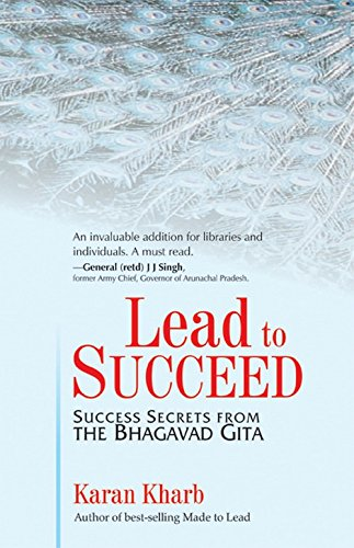Lead to Succeed: Success Secrets from the Bhagavad Gita (Hardback): Karan Colonel Kharb