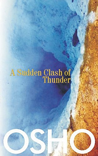 Osho ; A Sudden Clash of Thunder Talks on Zen Stories (8183280102) by Osho