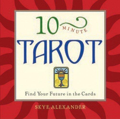 10-Minute Tarot: Skye Alexander
