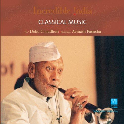Classical Music: Incredible India: Chaudhuri, Debu