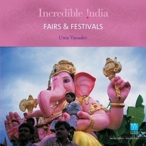 9788183280747: FAIRS & FESTIVALS (INCREDIBLE INDIA)