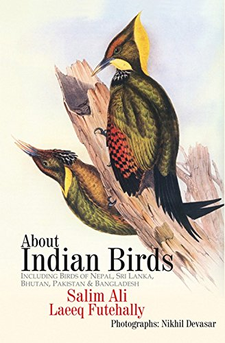 9788183280853: About Indian Birds: Including Birds of Nepal, Sri Lanka, Bhutan, Pakistan and Bangladesh