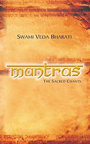 Mantras: The Sacred Chants: Swami Veda Bharati