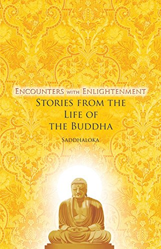 Encounters With Enlightenment: Stories from the Life of the Buddha: Saddhaloka