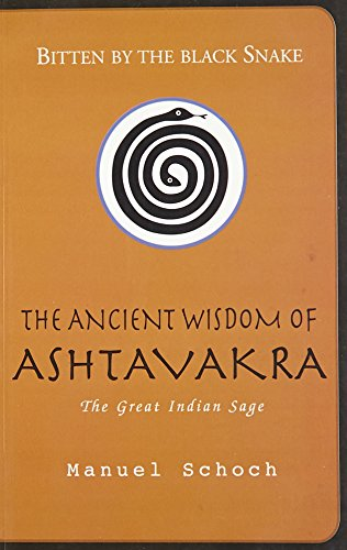 The Ancient Wisdom of Ashtavakra: Manuel Scoch