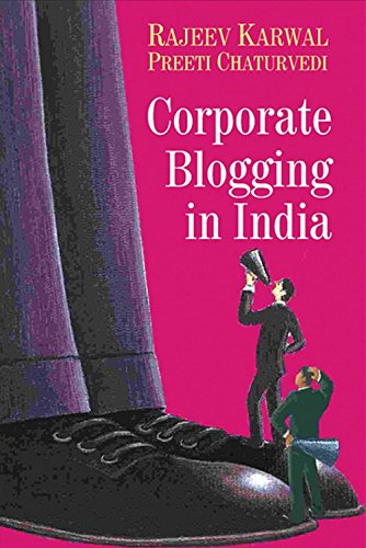 Corporate Blogging in India: Preeti Chaturvedi,Rajeev Karwal